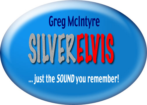 Greg McIntyre. Silver Elvis. Just the sound you remember!